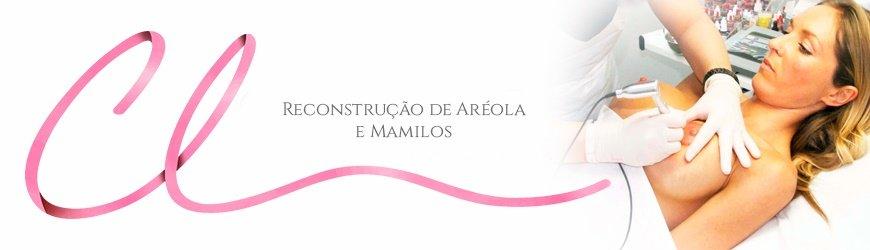 Reconstrução de Aréola e Mamilos